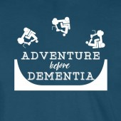 Adventure Before Dementia Funny T-shirt 16 Colours - to 2XL