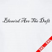 Bless'ed Are The Daft Stupid T-Shirt