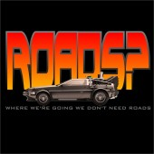 Back to the Future Inspired Roads? T-Shirt