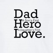 Dad. Hero. Love. T-Shirt 16 Colours - to 2XL