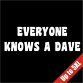 Everyone Knows A Dave Funny T-Shirt