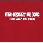 Great In Bed T-Shirt 16 Colours - to 2XL