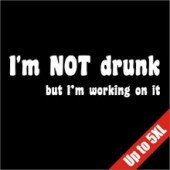 I'm Not Drunk Funny T-Shirt