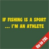 If Fishing Is A Sport Funny T-Shirt