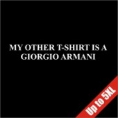 My Other T-Shirt Is An Armani Funny T-Shirt