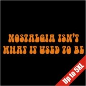 Nostalgia Isn't What it Used to Be T-Shirt