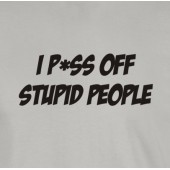 P*ss Of Stupid People T-Shirt 16 Colours - to 2XL