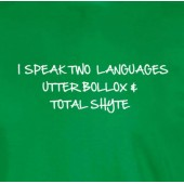 I Speak Two Languages  T-Shirt 16 Colours - to 2XL