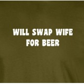 Will Swap Wife For Beer Funny T-Shirt
