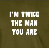 Twice The Man T-Shirt 16 Colours - to 2XL