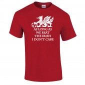 Wrexham AFC Limited Edition As Long As We Beat The Irish- to 5XL