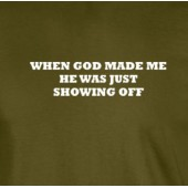 When God Made Me T-Shirt 16 Colours - to 2XL
