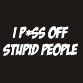I P*ss Off Stupid People - Funny Ladies T-Shirt